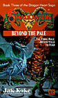 Beyond the Pale (Book 3 of the Dragon Heart Saga) by Jak Koke