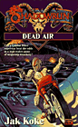 Dead Air - A Shadowrun Novel by Jak Koke