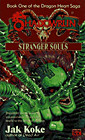 Stranger Souls (Book 1 of the Dragon Heart Saga) by Jak Koke